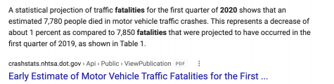 A statistical projection of traffic fatalities for the first quarter of 2020 shows that an estimated 7,780 people died in motor vehicle traffic crashes. This represents a decrease of about 1 percent as compared to 7,850 fatalities that were projected to have occurred in the first quarter of 2019, as shown in Table 1.